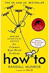 How To: Absurd Scientific Advice for Common Real-World Problems from Randall Munroe of xkcd Kindle Edition