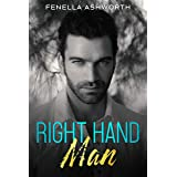 Right Hand Man: A steamy romance you won't want to miss (English Bad Boys Series Book 3)