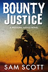 Bounty Justice: A Classic Western (Western Justice Book 3) Kindle Edition