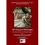 Der Ring des Nibelungen (Kommentiert) (Illustriert) (Deutsch als Fremdsprache): Zusammengefasste, illustrierte Nacherzählung