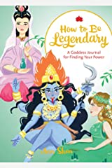How to Be Legendary: A Goddess Journal for Finding Your Power Diary