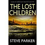 THE LOST CHILDREN an absolutely gripping killer thriller with a huge twist (Detective Ray Paterson Book 2)
