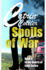 SPOILS OF WAR (HEARTS OF GOLD Book 8) Kindle Edition