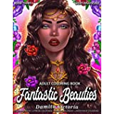 Adult Coloring Book - Fantastic Beauties Book Three: Women Coloring Book for Adults Featuring a Beautiful Portrait Coloring P