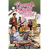 Dream Daddy: a Dad Dating Simulator: A Dad Dating Comic Book