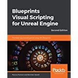 Blueprints Visual Scripting for Unreal Engine: The faster way to build games using UE4 Blueprints, 2nd Edition