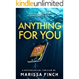 Anything For You: A Gripping Psychological Thriller