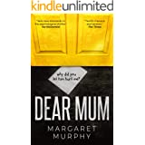 DEAR MUM a heart-pounding psychological thriller you won't want to put down