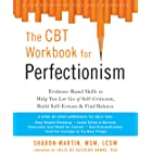 The CBT Workbook for Perfectionism: Evidence-Based Skills to Help You Let Go of Self-Criticism, Build Self-Esteem, and Find B