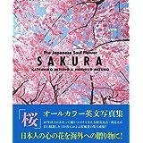 SAKURA The Japanese Soul Flower【桜オールカラー英文日本写真集】
