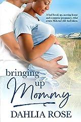 Bringing Up Mommy Kindle Edition