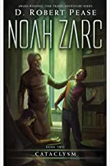 Noah Zarc: Cataclysm (Book 2): A YA Time Travel Adventure Kindle Edition
