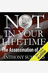 Not in Your Lifetime: The Assassination of JFK Audible Audiobook