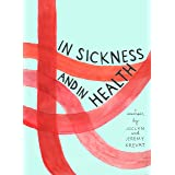 In Sickness and in Health: A Memoir by Joclyn and Jeremy Krevat