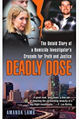 Deadly Dose: The Untold Story of a Homicide Investigator's Crusade for Truth and Justice Mass Market Paperback