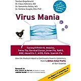 Virus Mania: Corona/COVID-19, Measles, Swine Flu, Cervical Cancer, Avian Flu, SARS, BSE, Hepatitis C, AIDS, Polio, Spanish Fl