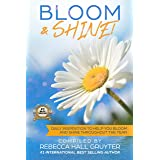 Bloom & Shine: Daily Inspiration to Help You Bloom and SHINE Throughout the Year