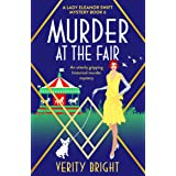 Murder at the Fair: An utterly gripping historical murder mystery (A Lady Eleanor Swift Mystery Book 6)