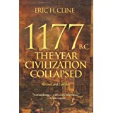 1177 B.C.: The Year Civilization Collapsed: Revised and Updated (Turning Points in Ancient History Book 6)