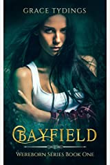 Bayfield: Wereborn Series Book One Kindle Edition