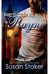 Rescuing Rayne: An Army Special Forces Military Romance Kindle Edition