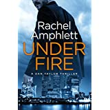 Under Fire: An action packed spy thriller (Dan Taylor Book 2)