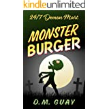 Monster Burger: A zombie horror comedy (24/7 Demon Mart Book 2)
