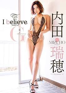 内田瑞穂 I believe [DVD]