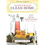 Naturally Clean Home: 150 Super-Easy Herbal Formulas for Green Cleaning