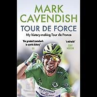 Tour de Force: My history-making Tour de France (English Edi…