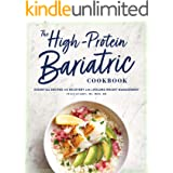 The High-Protein Bariatric Cookbook: Essential Recipes for Recovery and Lifelong Weight Management