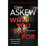 What You Pay For: Shortlisted for McIlvanney and CWA Awards (DI Birch)