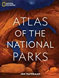National Geographic Atlas of the National Parks (Atlases)