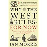 Why The West Rules--For Now: The Patterns of History and what they reveal about the Future