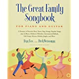 Great Family Songbook: A Treasury of Favorite Show Tunes, Sing Alongs, Popular Songs, Jazz & Blues, Children's Melodies, Inte