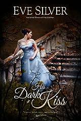 His Dark Kiss (Dark Gothic Book 2) Kindle Edition