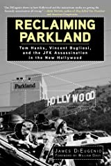 Reclaiming Parkland: Tom Hanks, Vincent Bugliosi, and the JFK Assassina Kindle Edition