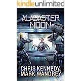 Alabaster Noon (The Omega War Book 12)