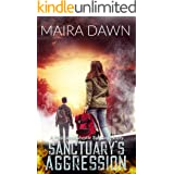 Sanctuary's Aggression: A Post-Apocalyptic Survival Series (English Edition)