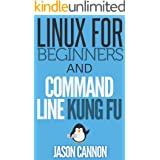 Linux for Beginners and Command Line Kung Fu (Bundle): An Introduction to the Linux Operating System and Command Line
