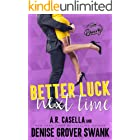 Better Luck Next Time: An Opposites Attract Romantic Comedy (Asheville Brewing)