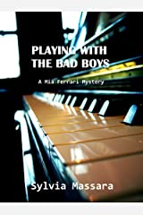 Playing With The Bad Boys: A Mia Ferrari Mystery (The Mia Ferrari Mysteries Book 1) Kindle Edition