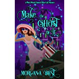 Make the Ghost of It: Funny Cozy Mystery (Witch Woods Funeral Home Book 3)