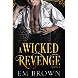 A Wicked Revenge, Book 4: A Steamy Historical Romance (formerly Punishing Miss Primrose) (Red Chrysanthemum Boxset)