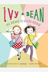 Ivy and Bean No News Is Good News: Book 8 Kindle Edition