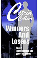 WINNERS AND LOSERS: Book 2 in Beggars & Choosers, series (Beggars and Choosers) Kindle Edition