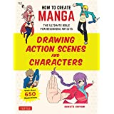 How to Create Manga Drawing Action Scenes and Characters: The Ultimate Bible for Beginning Artists (With over 600 Illustratio