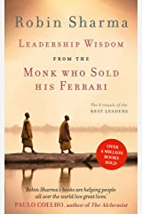 Leadership Wisdom from the Monk Who Sold His Ferrari: The 8 Rituals of the Best Leaders Kindle Edition