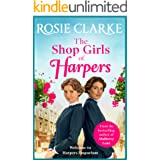 The Shop Girls of Harpers: The start of the bestselling heartwarming historical saga series from Rosie Clarke (Welcome To Har