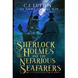 Sherlock Holmes and the Nefarious Seafarers: A Sherlock Holmes Fantasy Thriller (The Confidential Files of Dr. John H. Watson